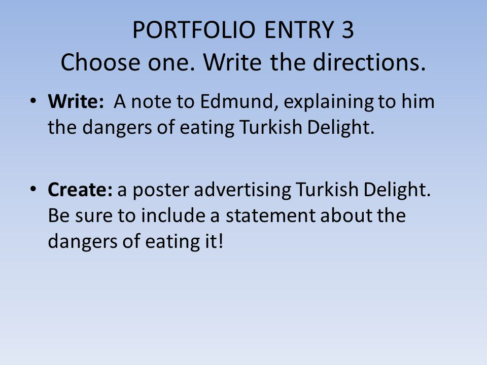 PORTFOLIO ENTRY 3 Choose one. Write the directions.