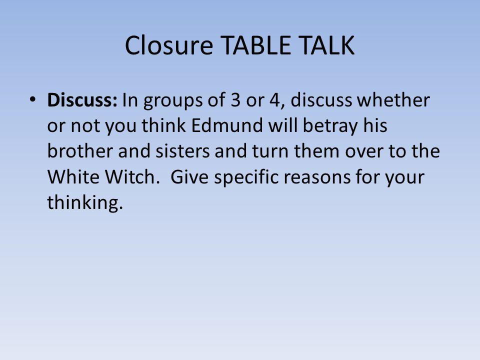 Closure TABLE TALK