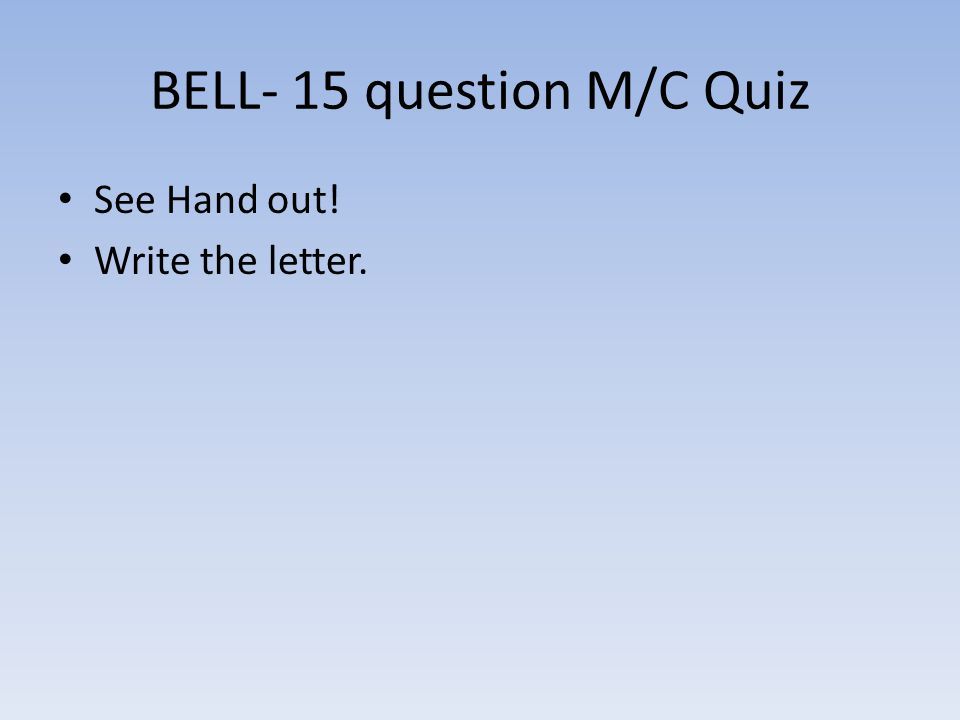 BELL- 15 question M/C Quiz