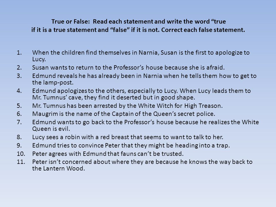 True or False: Read each statement and write the word true if it is a true statement and false if it is not. Correct each false statement.