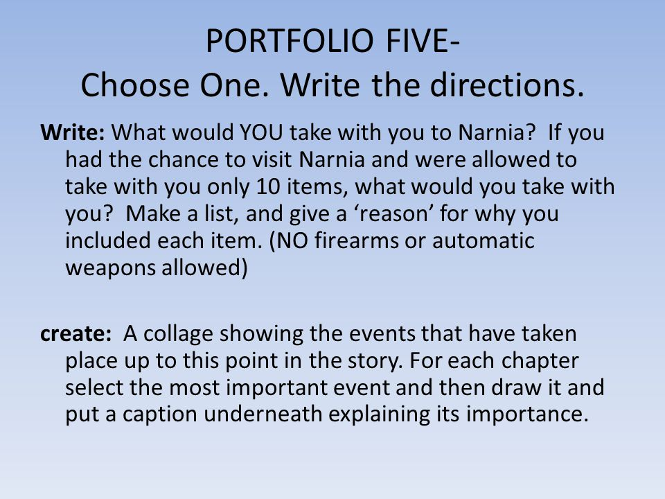 PORTFOLIO FIVE- Choose One. Write the directions.