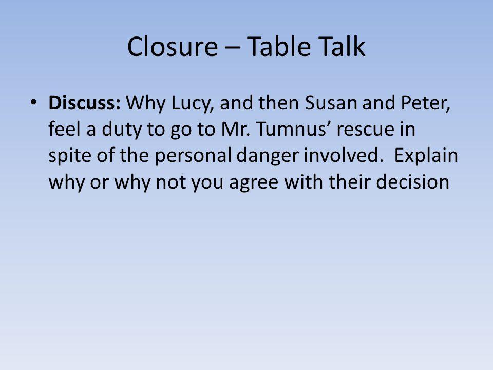 Closure – Table Talk