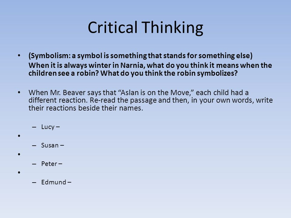 Critical Thinking (Symbolism: a symbol is something that stands for something else)