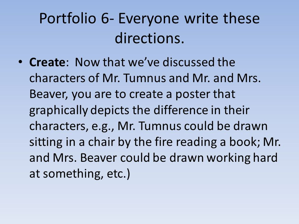 Portfolio 6- Everyone write these directions.