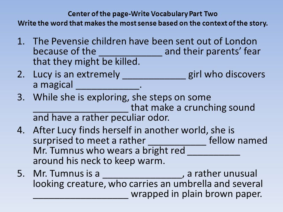 Center of the page-Write Vocabulary Part Two Write the word that makes the most sense based on the context of the story.