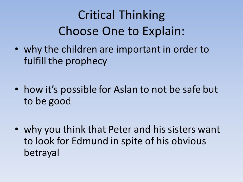 Critical Thinking Choose One to Explain: