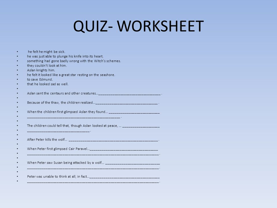 QUIZ- WORKSHEET he felt he might be sick.