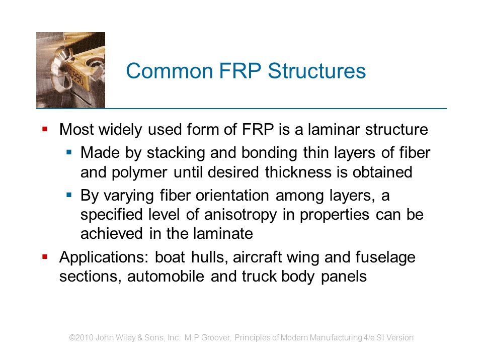 Common FRP Structures Most widely used form of FRP is a laminar structure.