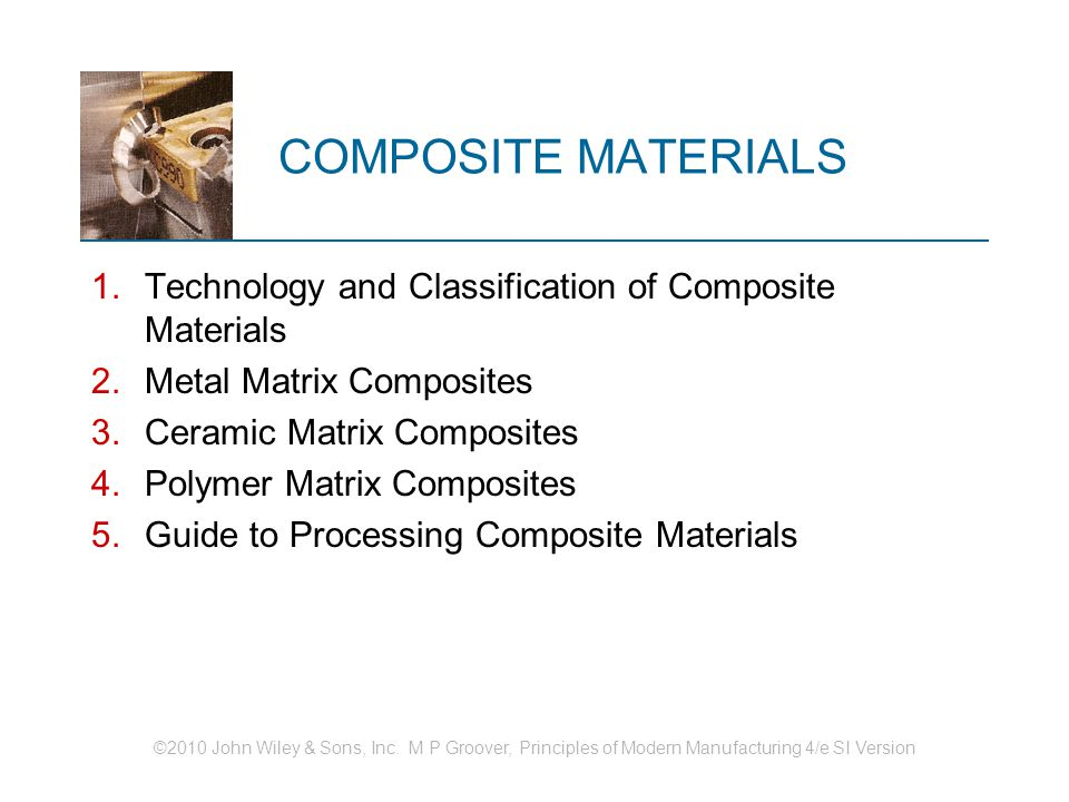 COMPOSITE MATERIALS Technology and Classification of Composite Materials. Metal Matrix Composites.