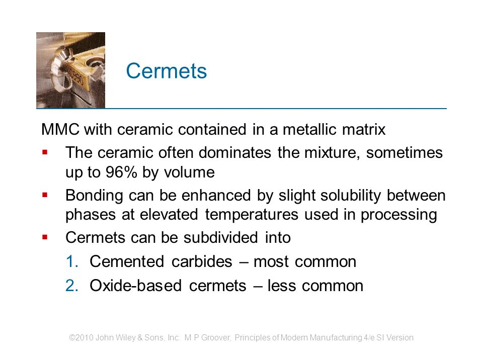 Cermets Cemented carbides – most common