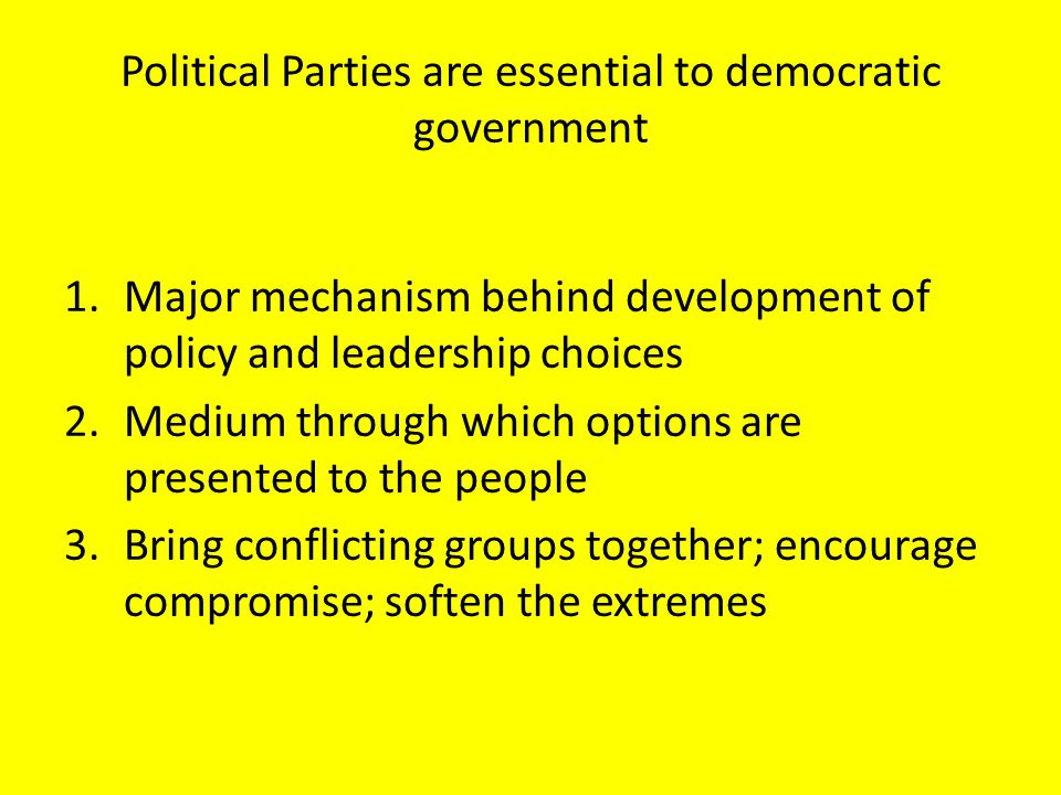 Political Parties are essential to democratic government
