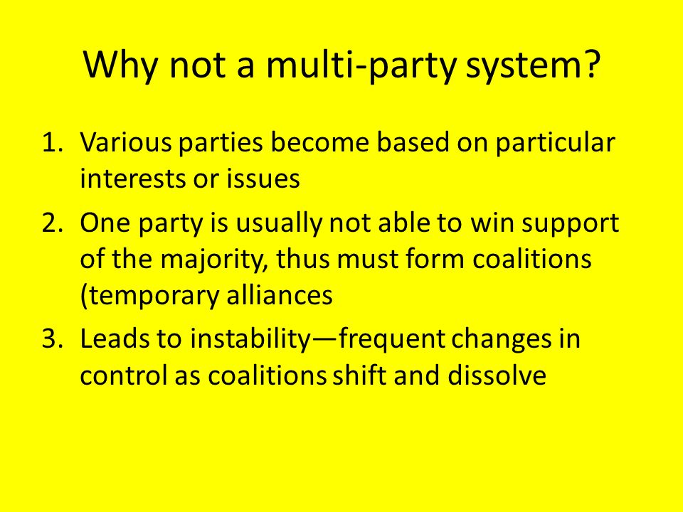 Why not a multi-party system