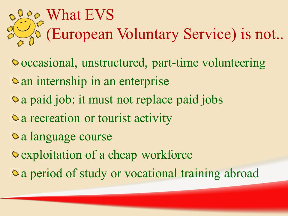 What EVS (European Voluntary Service) is not..