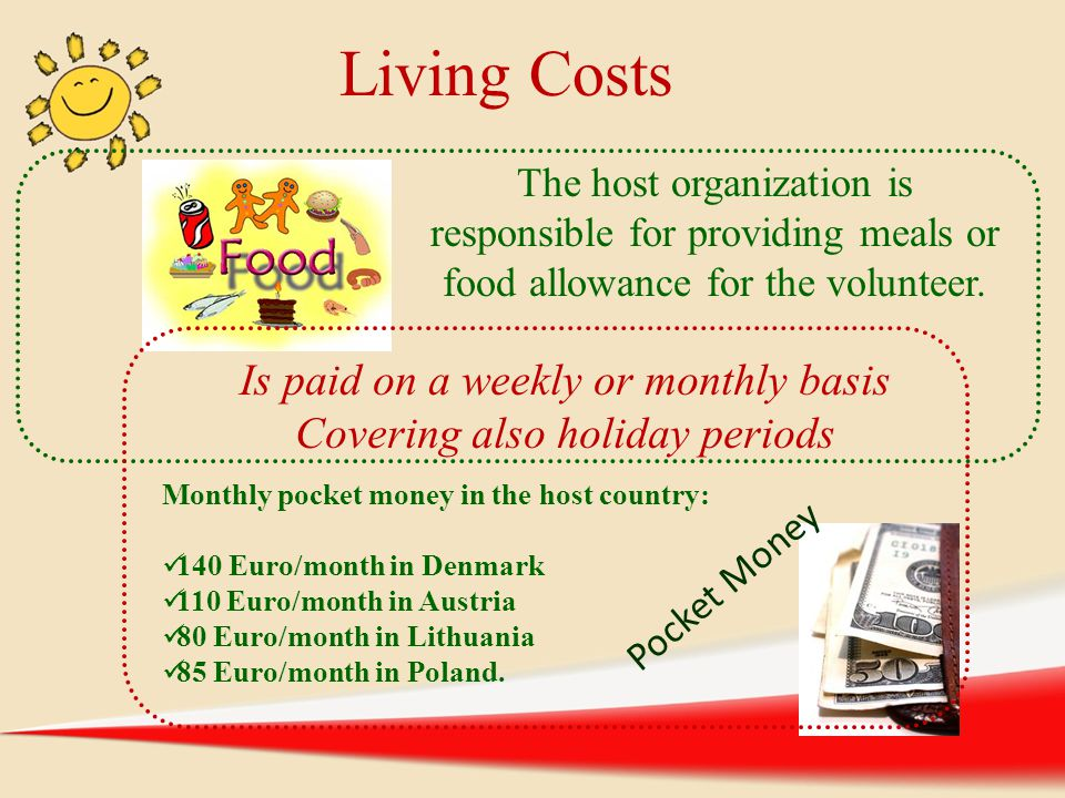 Living Costs Is paid on a weekly or monthly basis