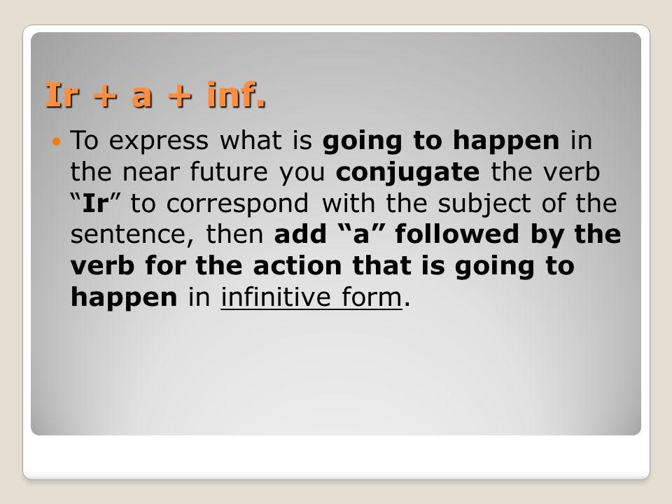 Ir + a + inf.