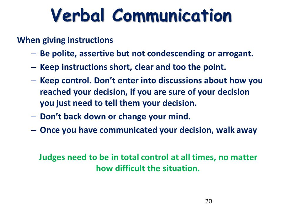 Verbal Communication When giving instructions