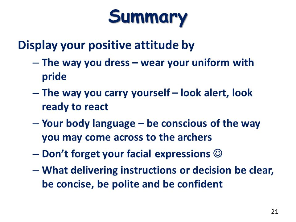 Summary Display your positive attitude by