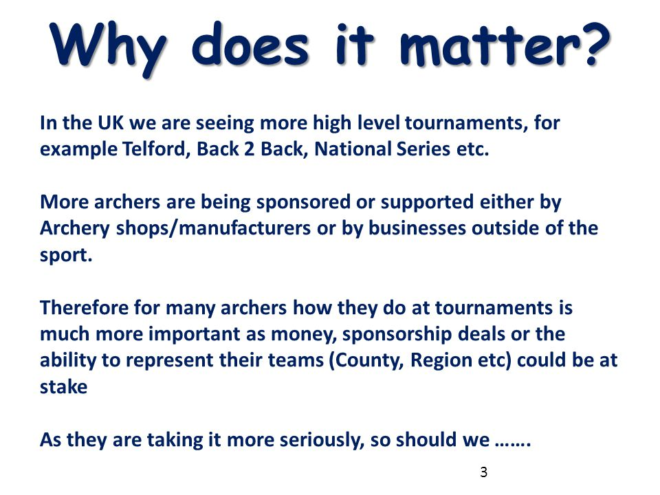 Why does it matter In the UK we are seeing more high level tournaments, for example Telford, Back 2 Back, National Series etc.
