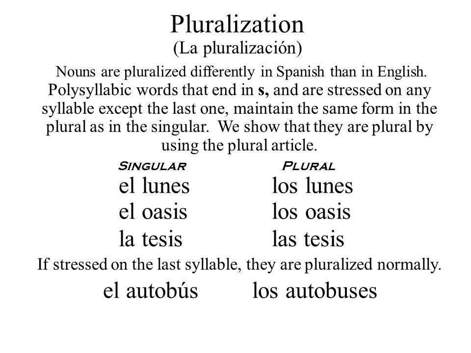 Pluralization el lunes los lunes el oasis los oasis la tesis las tesis