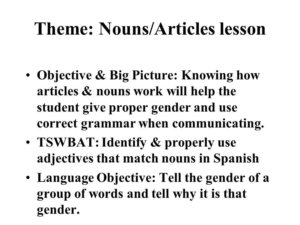 Theme: Nouns/Articles lesson