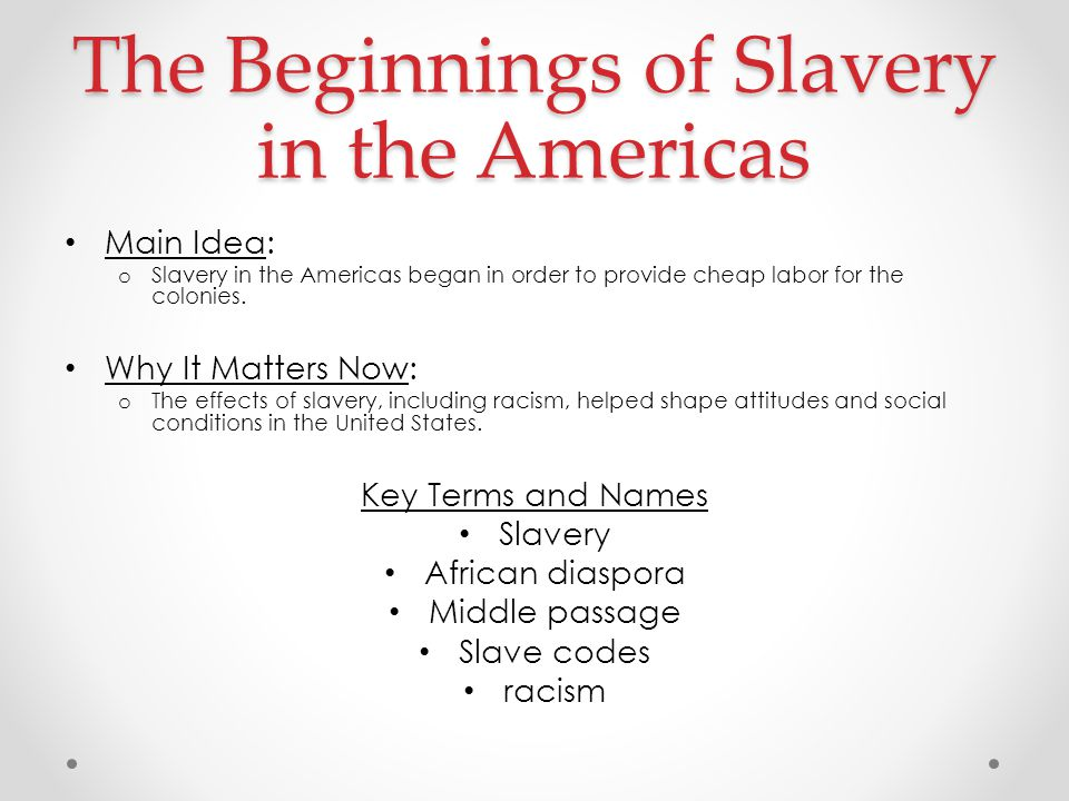The Beginnings of Slavery in the Americas