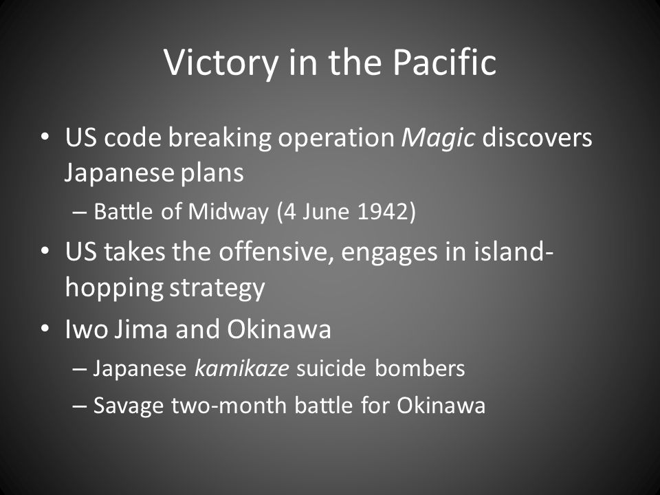 Victory in the Pacific US code breaking operation Magic discovers Japanese plans. Battle of Midway (4 June 1942)