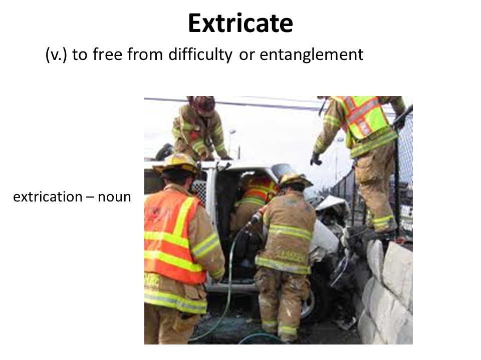 Extricate (v.) to free from difficulty or entanglement