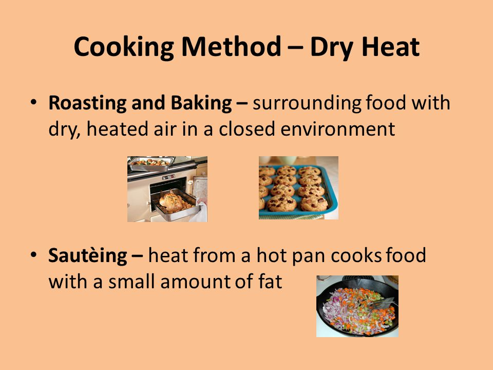 Cooking Method – Dry Heat
