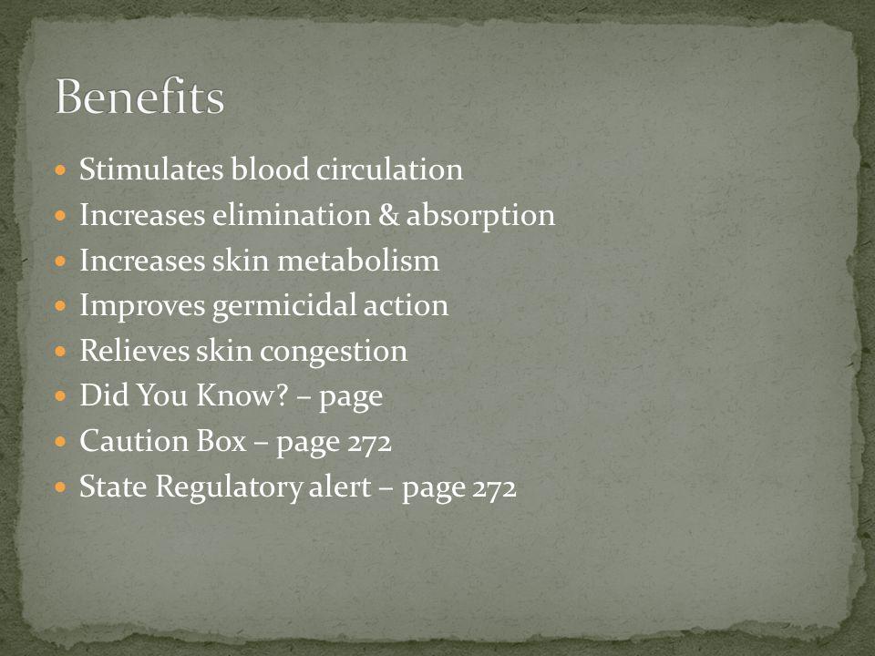 Benefits Stimulates blood circulation