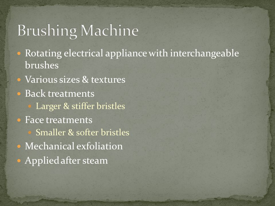 Brushing Machine Rotating electrical appliance with interchangeable brushes. Various sizes & textures.
