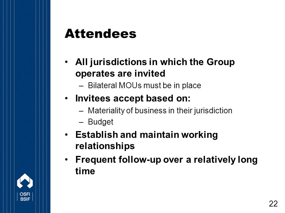 Attendees All jurisdictions in which the Group operates are invited