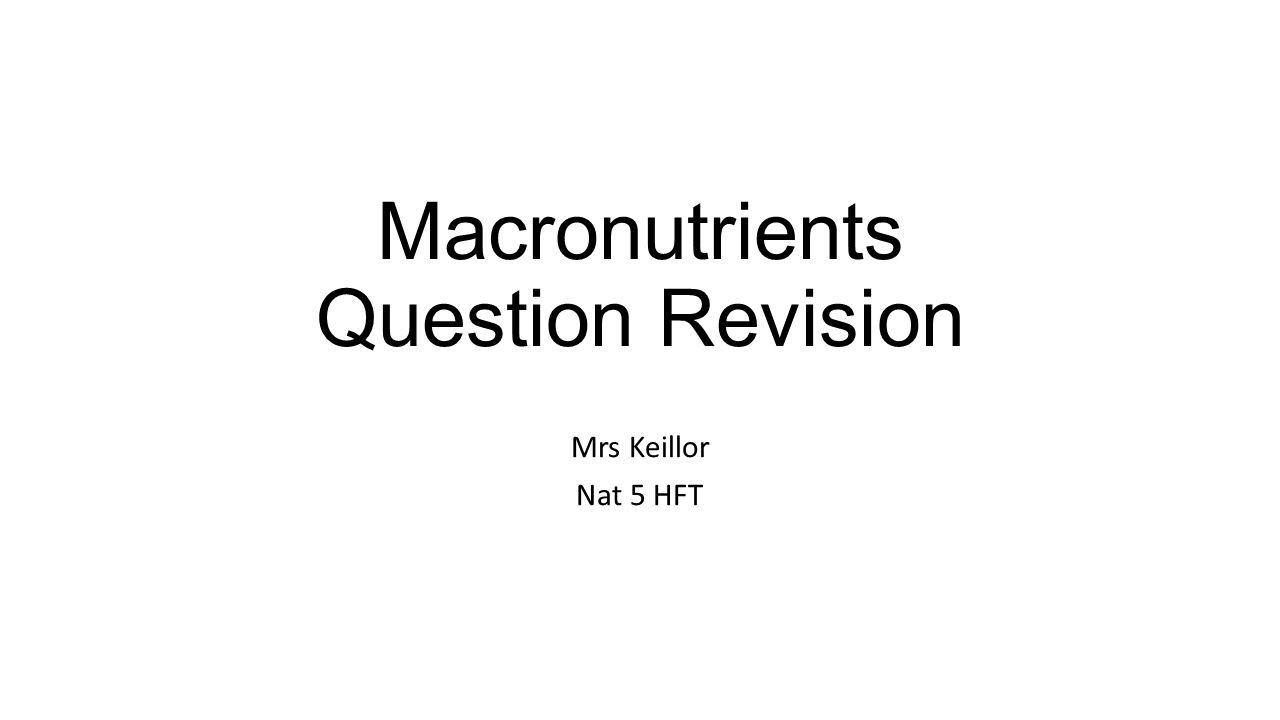 Macronutrients Question Revision