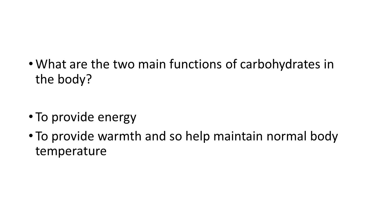What are the two main functions of carbohydrates in the body