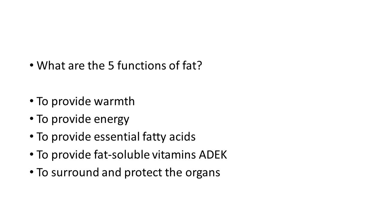What are the 5 functions of fat