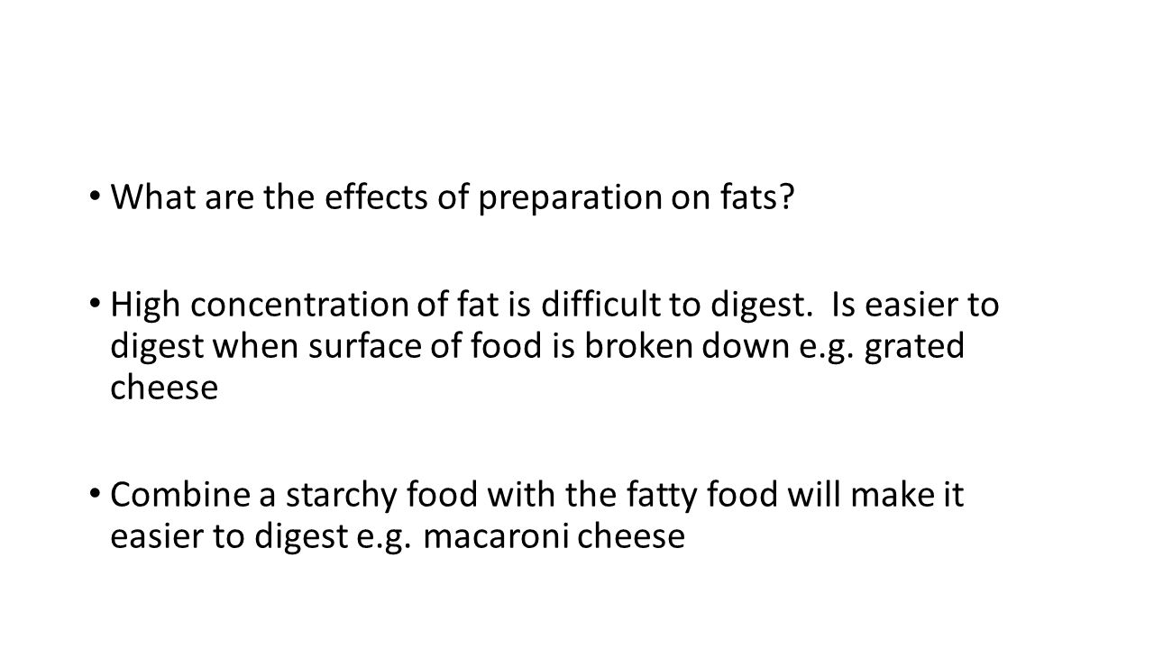 What are the effects of preparation on fats