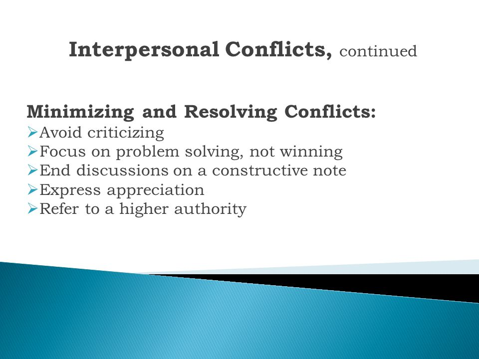 Interpersonal Conflicts, continued