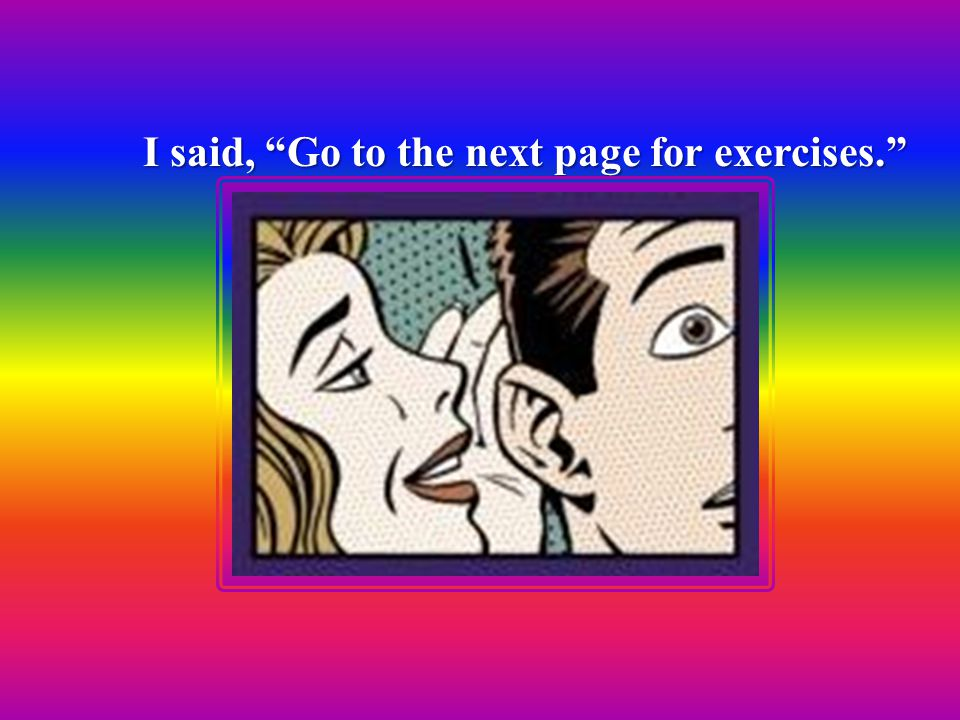 I said, Go to the next page for exercises.