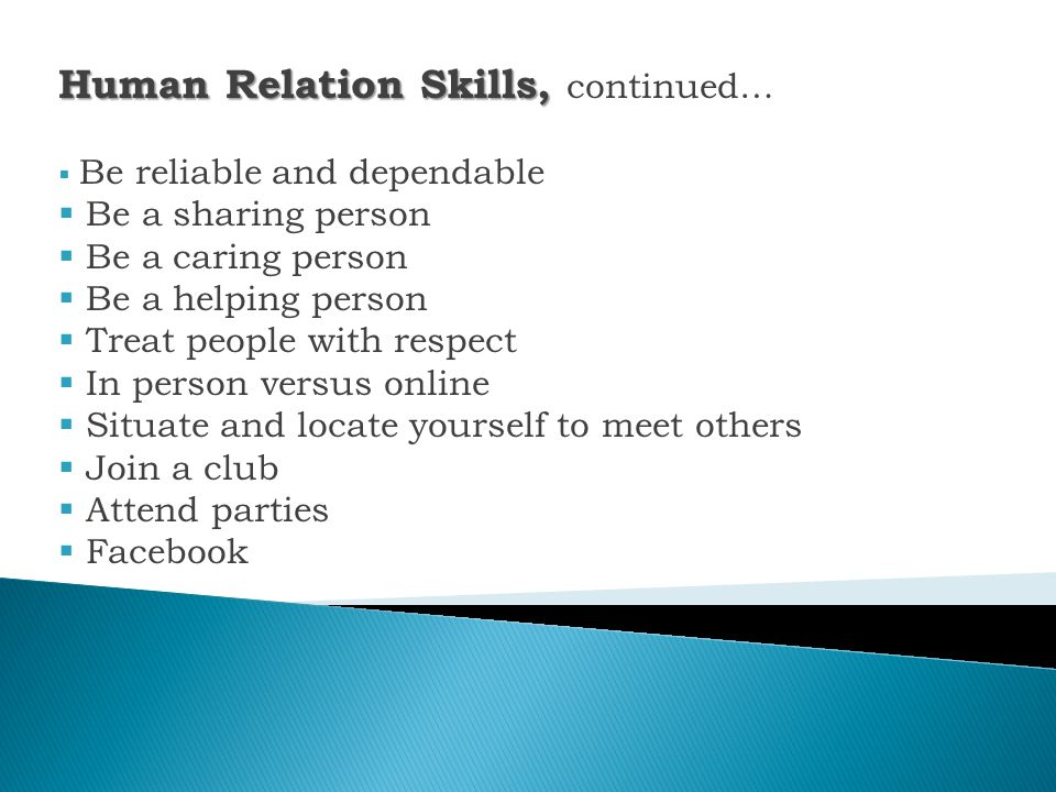 Human Relation Skills, continued…