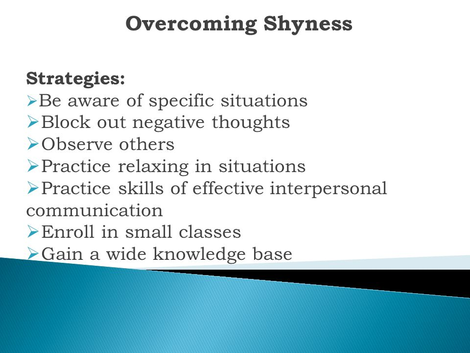 Overcoming Shyness Strategies: Block out negative thoughts