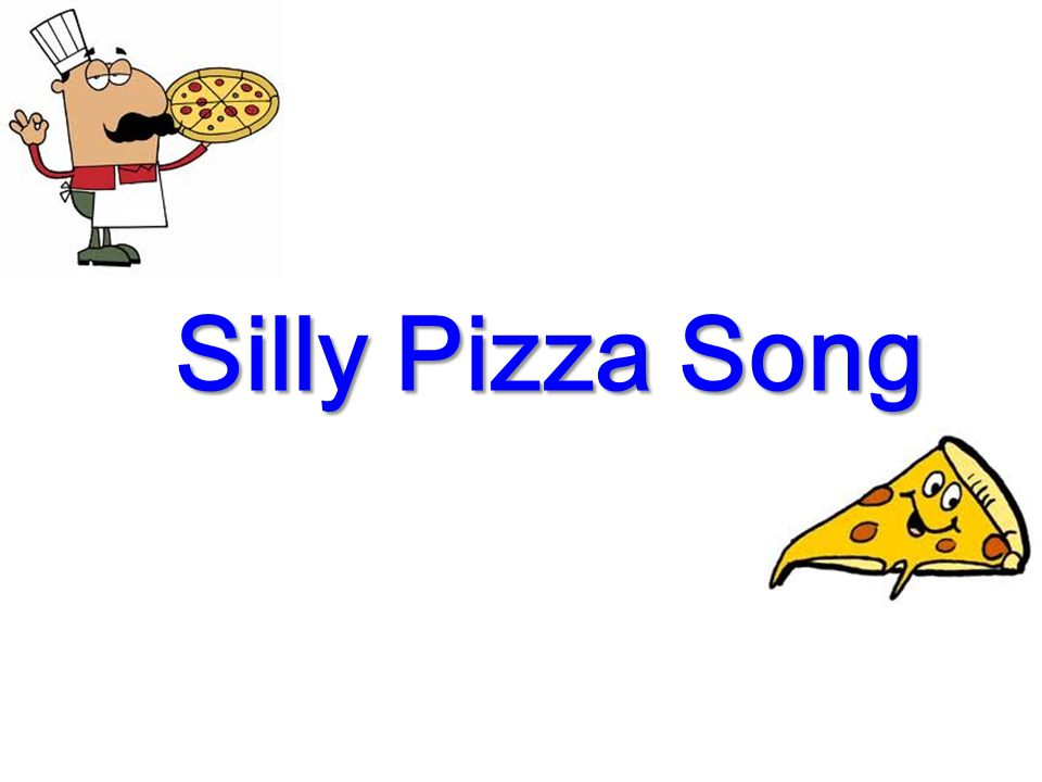Silly Pizza Song