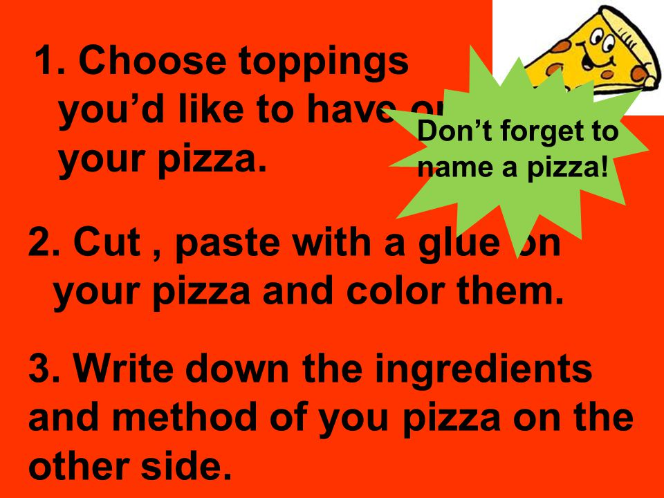 Choose toppings you'd like to have on your pizza.