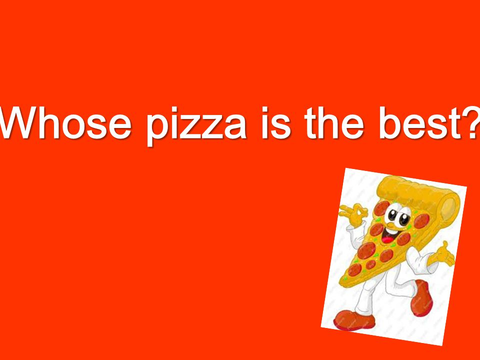 Whose pizza is the best