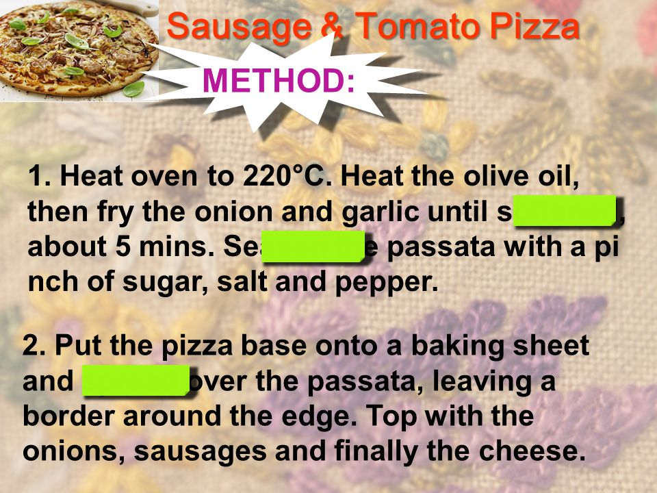 Sausage & Tomato Pizza METHOD: