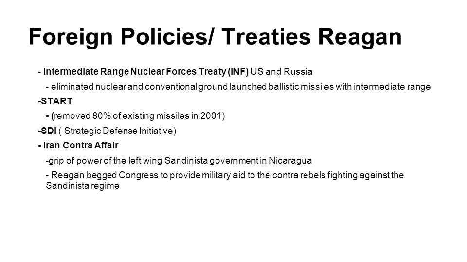 Foreign Policies/ Treaties Reagan