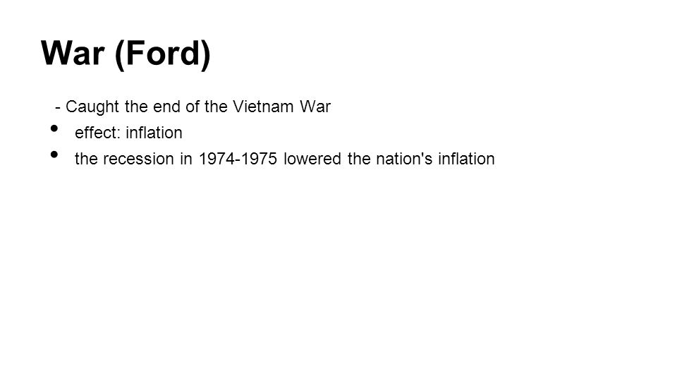 War (Ford) - Caught the end of the Vietnam War effect: inflation