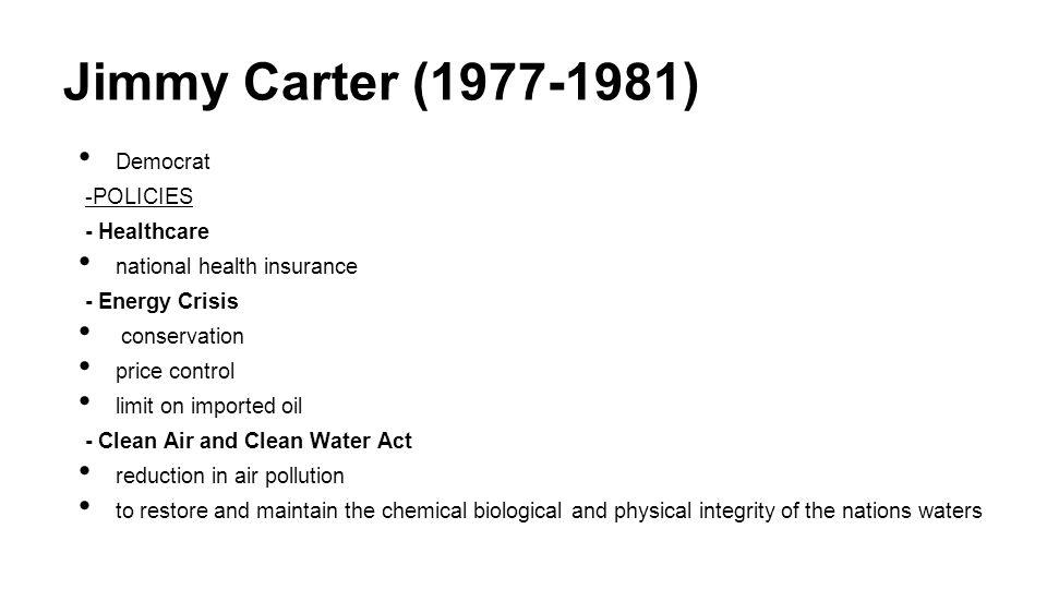 Jimmy Carter (1977-1981) Democrat -POLICIES - Healthcare