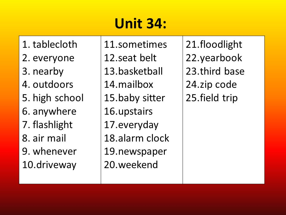 Unit 34: tablecloth everyone nearby outdoors high school anywhere