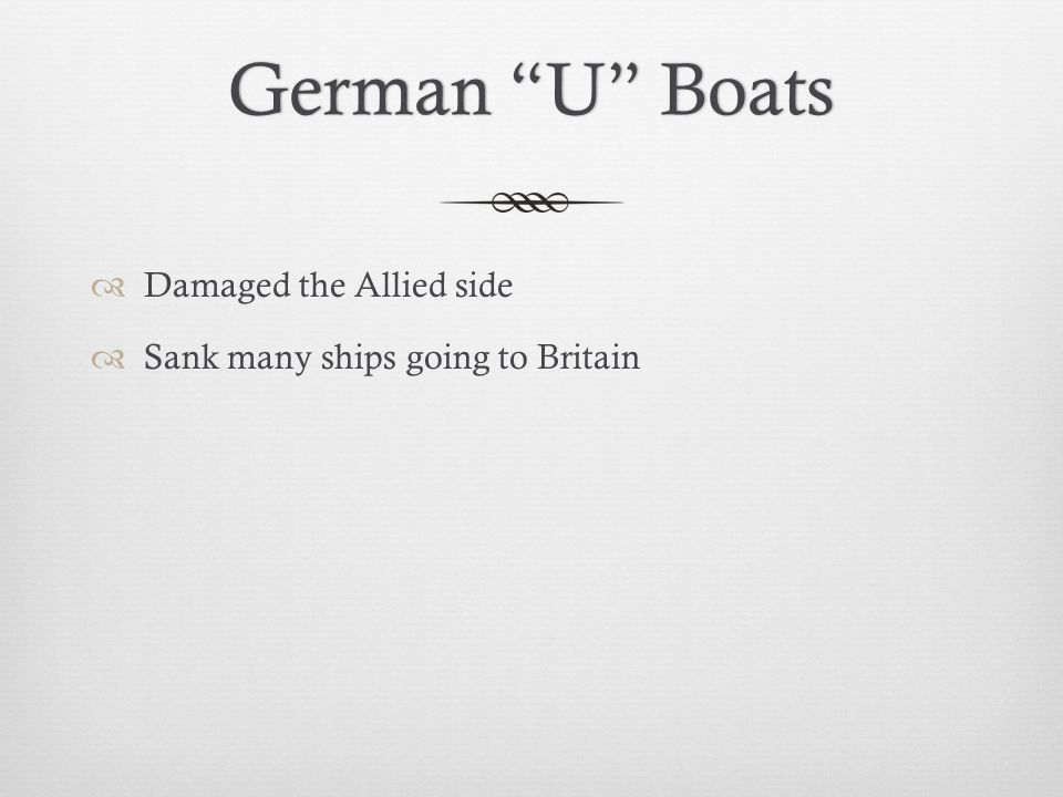 German U Boats Damaged the Allied side