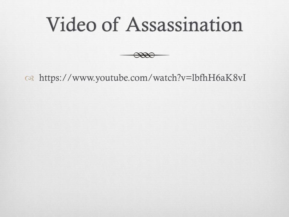 Video of Assassination