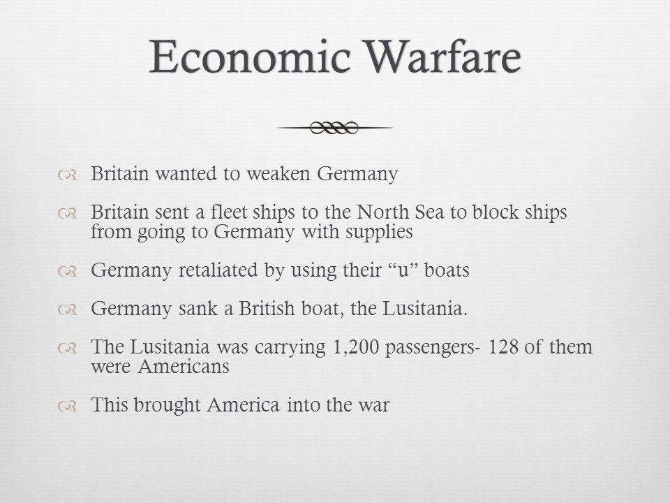 Economic Warfare Britain wanted to weaken Germany